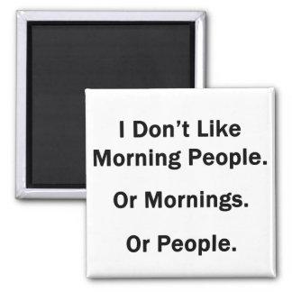 No tengo gusto de gente de la mañana imán cuadrado