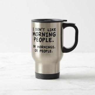 No tengo gusto de gente de la mañana taza de viaje de acero inoxidable