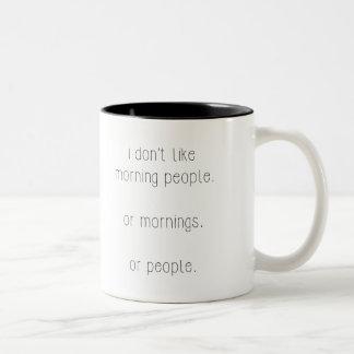 No tengo gusto de gente de la mañana taza de dos tonos