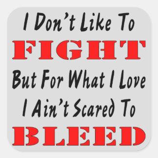 No tengo gusto de luchar sino que me no asustan pegatina cuadrada