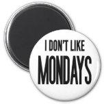 No tengo gusto de lunes imanes para frigoríficos
