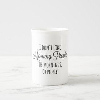 """""""No tengo gusto taza de la gente de la mañana"""" Taza De Porcelana"""