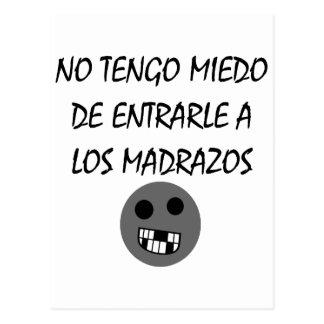 No Tengo Miedo De Entrarle A Los Madrazos Postcard