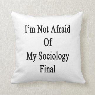 No tengo miedo de mi final de la sociología cojines
