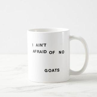 No tengo miedo de ningunas cabras taza clásica