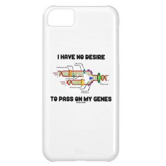 No tengo ningún deseo de pasar encendido mis genes funda para iPhone 5C