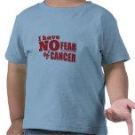 No tengo ningún miedo del cáncer camisetas