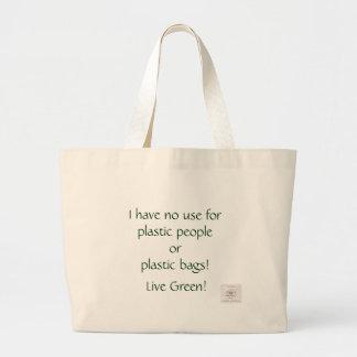 ¡No tengo ningún uso para la gente o las bolsas de