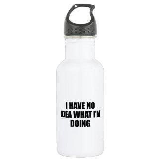 No tengo ninguna idea qué estoy haciendo botella de agua