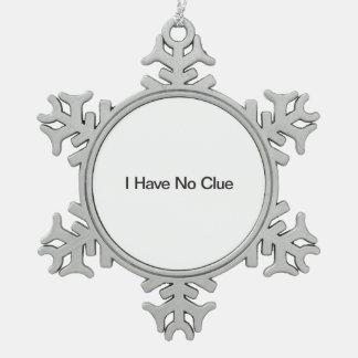 No tengo ninguna pista adorno de peltre en forma de copo de nieve