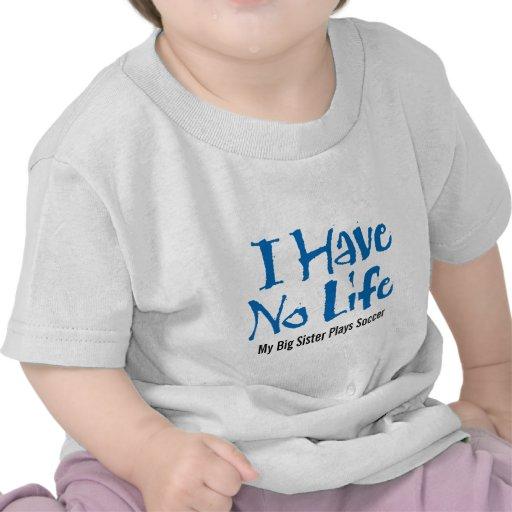 No tengo ninguna vida (el fútbol) camisetas
