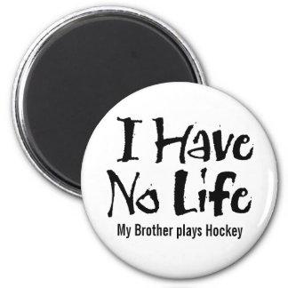 No tengo ninguna vida (el hockey) imán redondo 5 cm