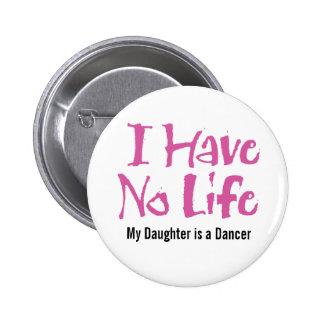 No tengo ninguna vida (el rosa) pin