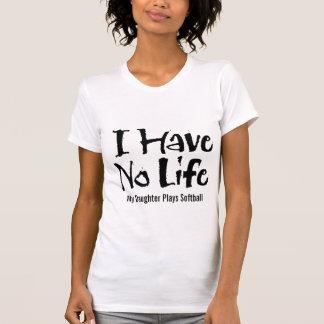 No tengo ninguna vida (el softball) camisetas