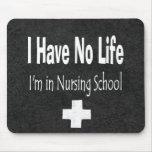 No tengo ninguna vida - estoy en escuela de enferm tapetes de raton