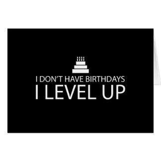 No tengo nivel de los cumpleaños I para arriba Tarjeta De Felicitación