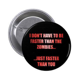 No tengo que ser más rápido que los zombis abotona pin