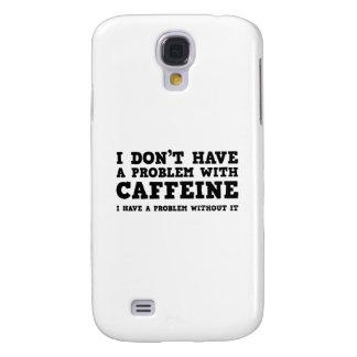No tengo un problema con cafeína funda para galaxy s4