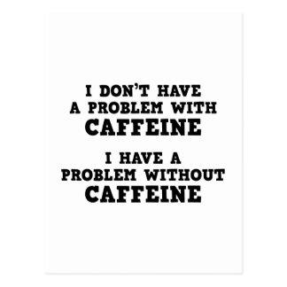 No tengo un problema con cafeína postales