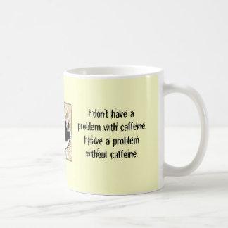 No tengo un problema con cafeína taza básica blanca