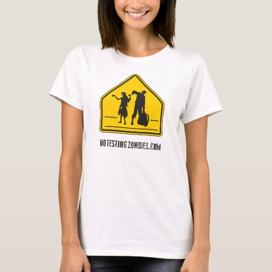 No Testing Zombies  - Women's T-Shirt