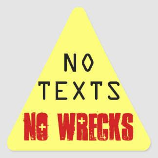 NO TEXT NO WRECKS TRIANGLE STICKER
