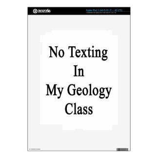 No Texting In My Geology Class Skin For iPad 3