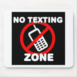 No Texting Zone Mouse Pad
