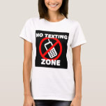 No Texting Zone T-Shirt