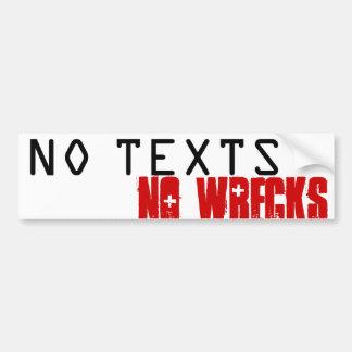 NO TEXTS NO WRECKS CAR BUMPER STICKER