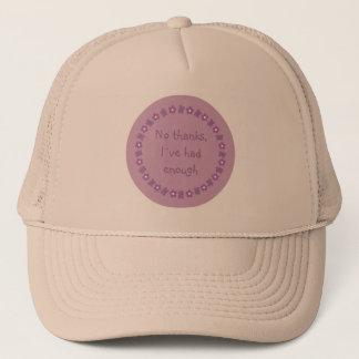 """""""No thanks I´ve  had enough"""" cap"""