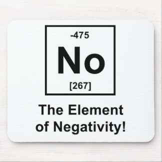 No, The Element of Negativity Mouse Pad