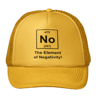 No, The Element of Negativity Trucker Hat