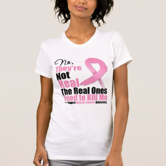 No Theyre Not Real. The Real Ones Tried To Kill Me Tee Shirt