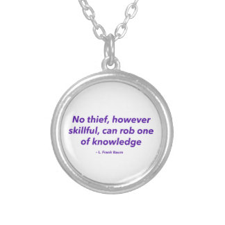 No Thief However Skillful Can Rob One of Knowledge Pendants