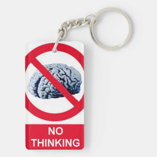No Thinking Allowed Keychain