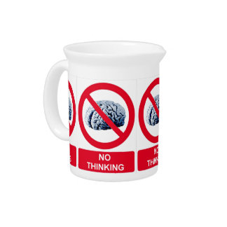 No Thinking Allowed Drink Pitcher