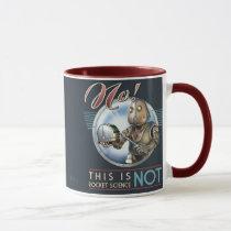 No! This is NOT Rocket Science Mug