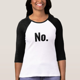 """""""No."""" Three-Quarter Sleeve Raglan T-shirts"""