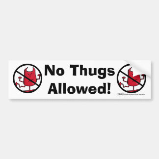 No Thugs Allowed! Bumper Stickers