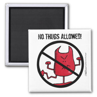 No Thugs Allowed! Magnet