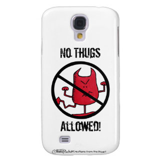No Thugs Allowed! Samsung Galaxy S4 Case