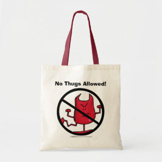 No Thugs Allowed! Tote Bag