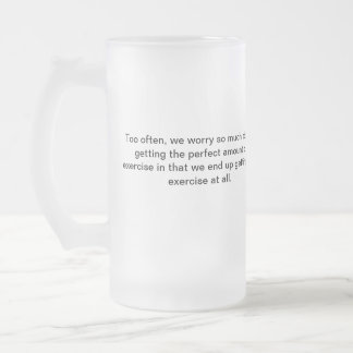 No Time for Exercise? Frosted Glass Beer Mug