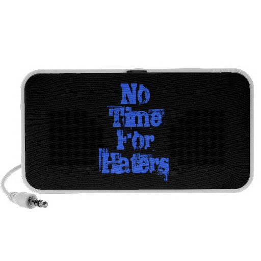 No Time For Haters Speakers