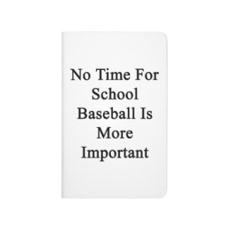 No Time For School Baseball Is More Important Journal