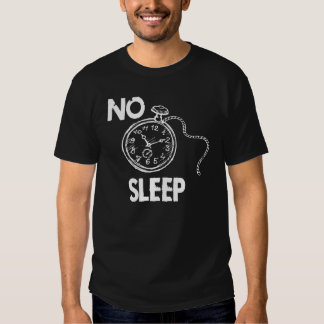 NO TIME FOR SLEEP TEE SHIRT