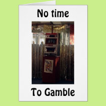 "NO TIME TO GAMBLE-CELEBRATE WHILE U CAN ""30TH"" CARD"
