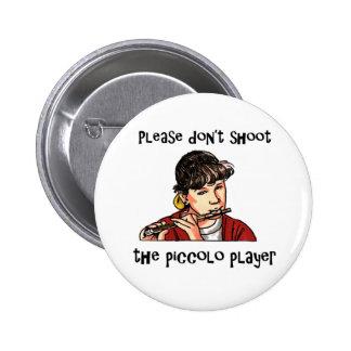 No tire por favor al jugador de flautín pin redondo de 2 pulgadas