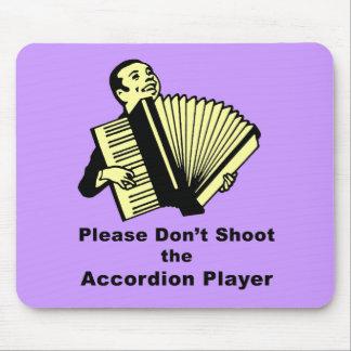 No tire por favor al jugador del acordeón tapetes de ratón